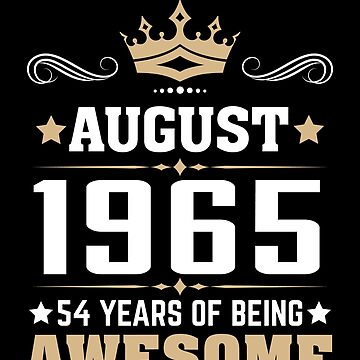 August 1965 54 Years Of Being Awesome by lavatarnt