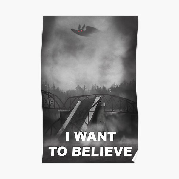 Mothman - I want to believe Poster
