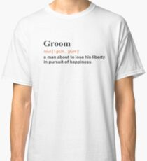 Funny Groom WeddingGift Definition on light Classic T-Shirt