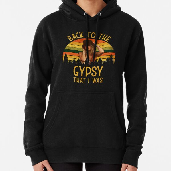 Back To The Gypsy That I Was vintage Retro T-Shirt Pullover Hoodie