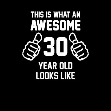Awesome 30 Year Old Shirt 30th Birthday T-Shirt Great Gift for Friend or Family Short-Sleeve Jersey Tee by CrusaderStore