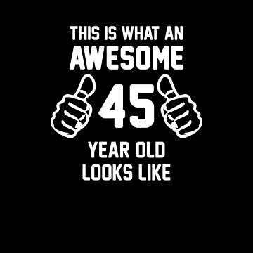 Awesome 45 Year Old Shirt 45th Birthday T-Shirt Great Gift for Mom or Dad Short-Sleeve Jersey Tee by CrusaderStore
