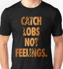 Catch Lobs Not Feelings Basketball Unisex T-Shirt