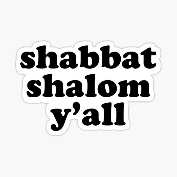 Shabbat Shalom Y'all Sticker