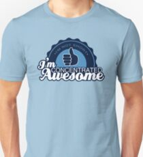 Concentrated Awesome Unisex T-Shirt