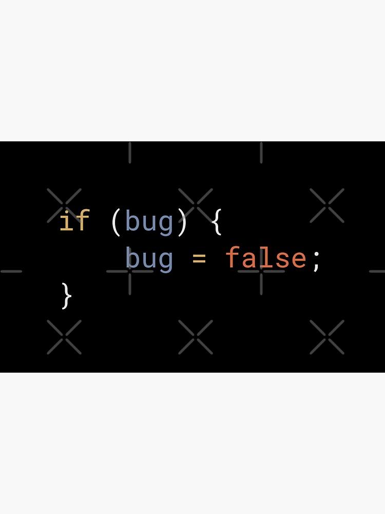 JavaScript - If Bug Bug Equals False by developer-gifts