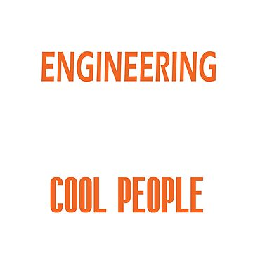 Chemical engineering major because only cool people seem to like it by Faba188
