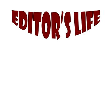 Editor's life by Faba188