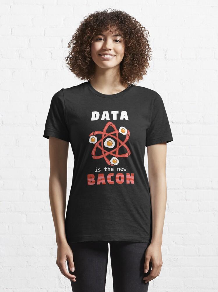 Alternative Ansicht von Data Is The New Bacon - Data Scientist Gift Essential T-Shirt