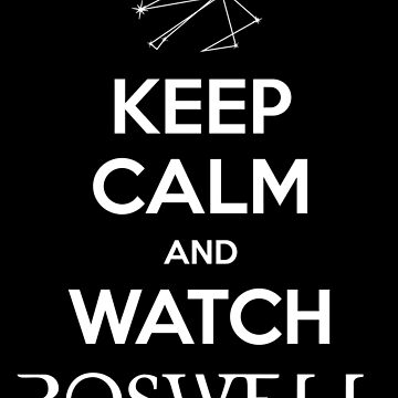 Keep Calm and Watch Roswell by BadCatDesigns
