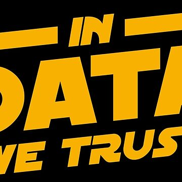 In Data We Trust - Data Scientist Gift by yeoys