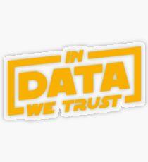 In Data We Trust - Data Scientist Gift Transparenter Sticker
