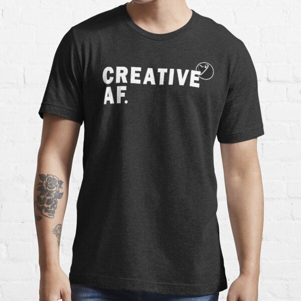 Creative AF - white Essential T-Shirt