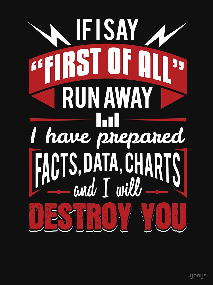 I Have Prepared Facts Data Charts - Data Scientist Gift von yeoys