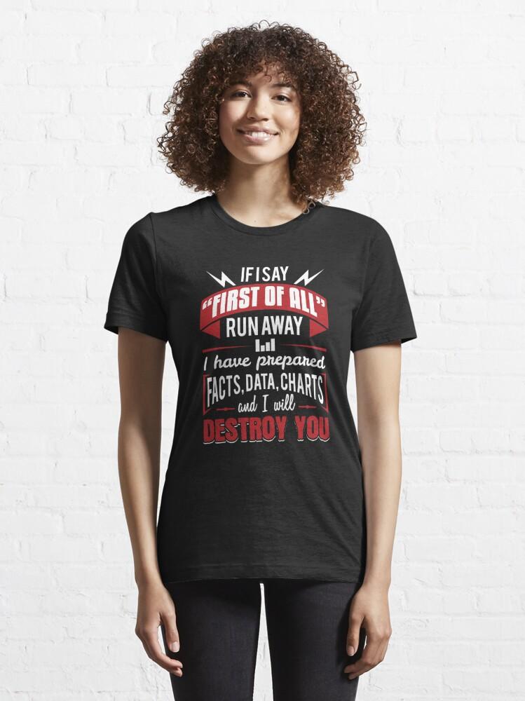 Alternative Ansicht von I Have Prepared Facts Data Charts - Data Scientist Gift Essential T-Shirt