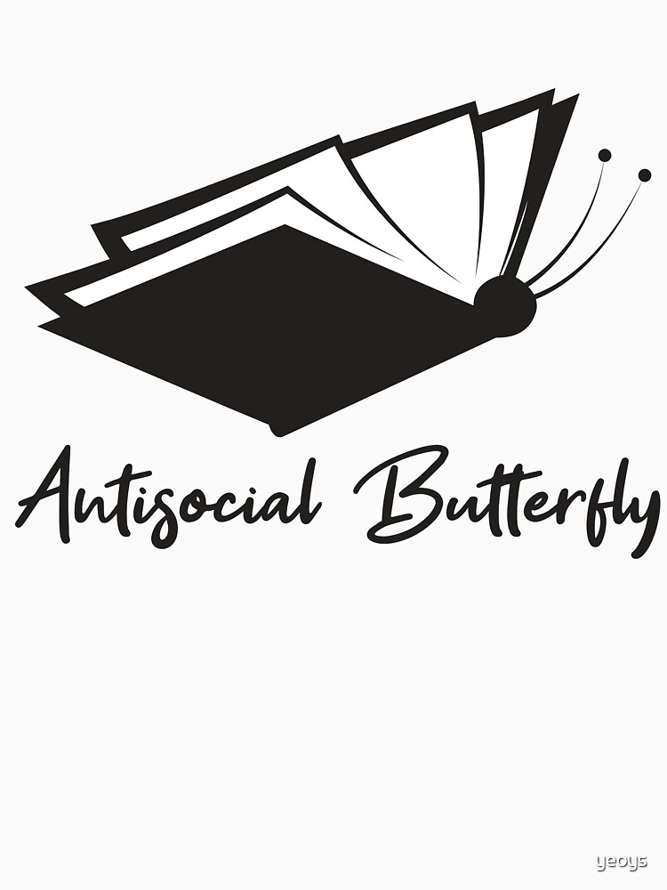 Antisocial Butterfly Book Lover - Introverts Quotes Gift von yeoys