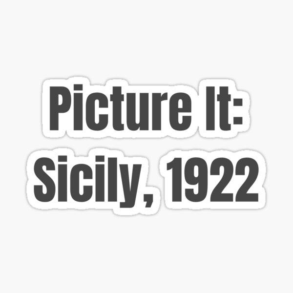 Picture It: Sicily, 1922 Sticker