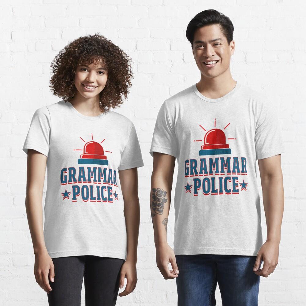 Grammar Police - Language Teacher Gift Essential T-Shirt