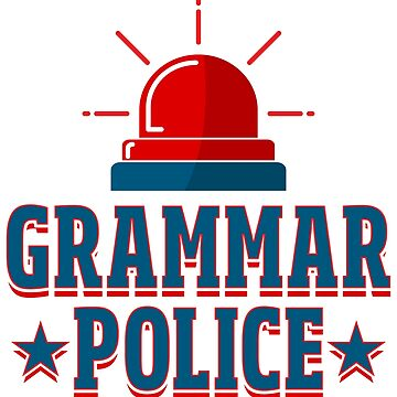 Grammar Police - Language Teacher Gift by yeoys