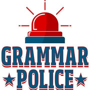 Grammar Police - Language Teacher Gift by yeoys