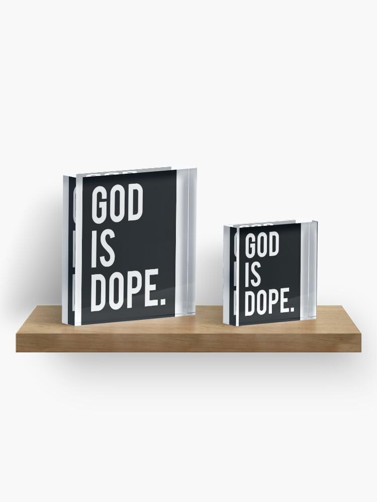 Alternate view of God is Dope Black Acrylic Block