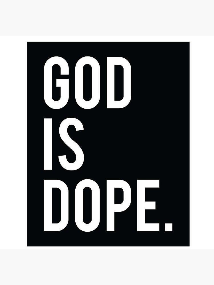 God is Dope Black by almosthillwood