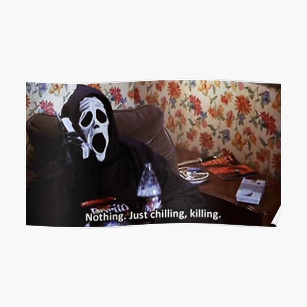 JUST CHILLIN KILLIN Poster