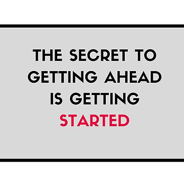The secret to getting ahead is getting started by IdeasForArtists