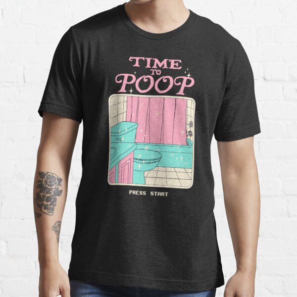Time To Poop Essential T-Shirt