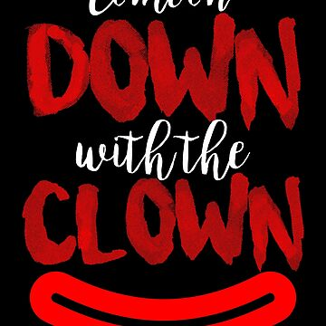 Come on down with the clown by KaylinArt