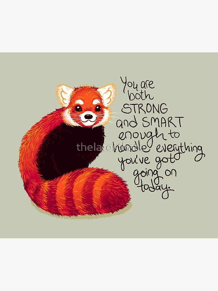 """""""You are both STRONG and SMART enough"""" Red Panda by thelatestkate"""