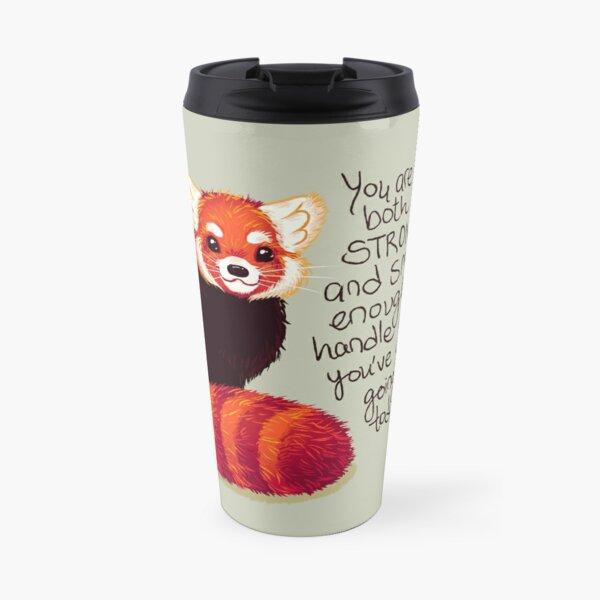 """You are both STRONG and SMART enough"" Red Panda Travel Mug"
