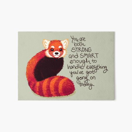 """""""You are both STRONG and SMART enough"""" Red Panda Art Board Print"""