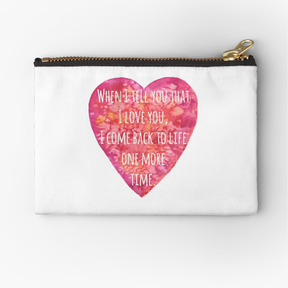 Valentine's day Love quote - Back to Life! Zipper Pouch