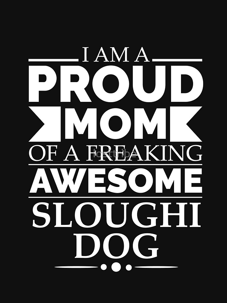 Proud mom sloughi Dog Mom Owner Mother's Day by losttribe