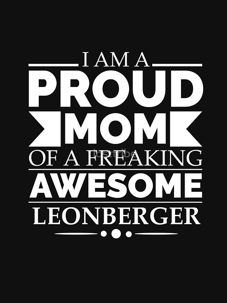 Proud mom leonberger Dog Mom Owner Mother's Day by losttribe