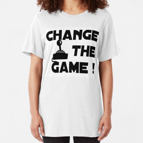 Change The Game! Slim Fit T-Shirt