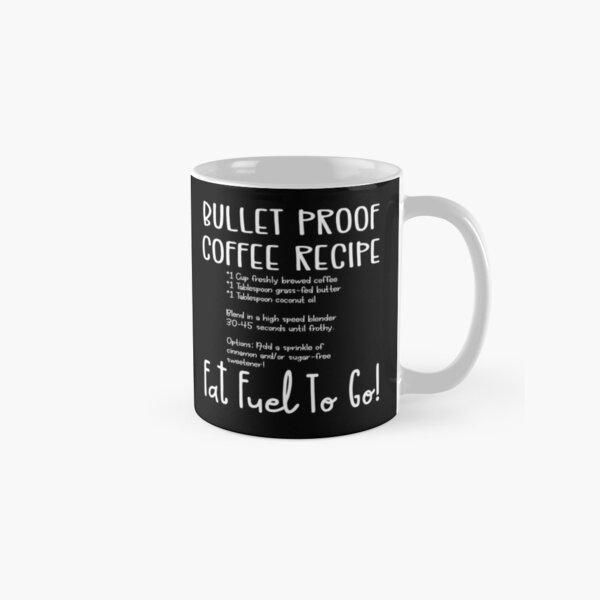Keto Mug with Bullet Proof Coffee Recipe Classic Mug