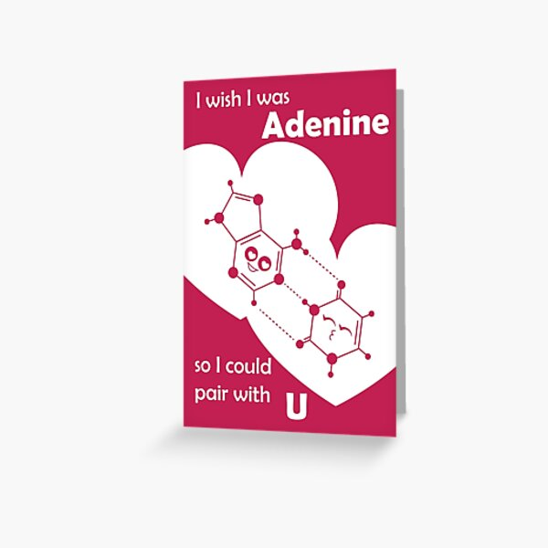 I Wish I Was Adenine So I Could Pair With U - Science Genetics Love Greeting Card