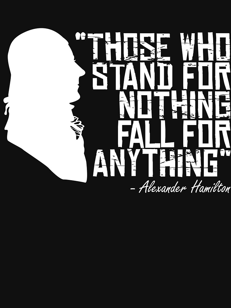 Those who stand for nothing fall for anything  by TrendJunky