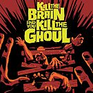Kill The Ghoul by butcherbilly