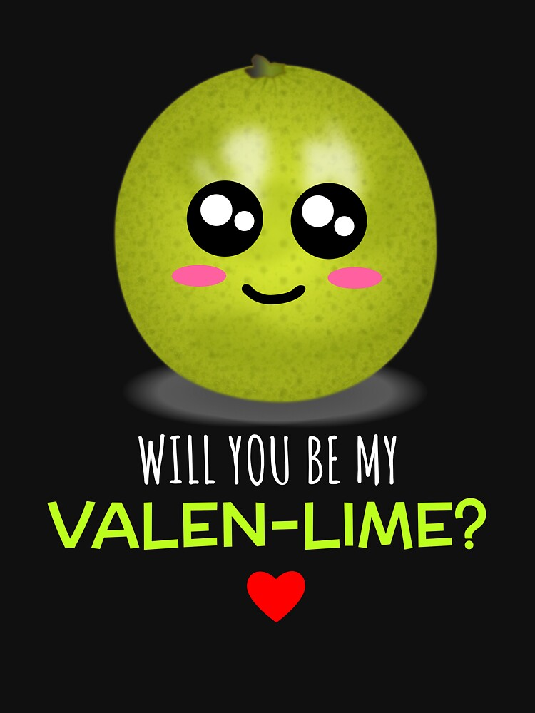 Will You Be My Valen lime Cute Lime Pun by DogBoo