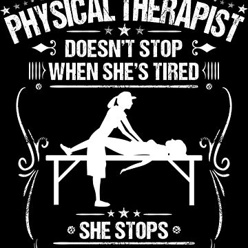 Physical Therapist Physical Therapy Gift Present by Krautshirts