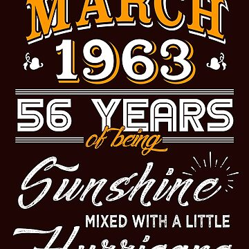 March 1963 Birthday Gifts - March 1963 Celebration Gifts - Awesome Since March 1963 by daviduy