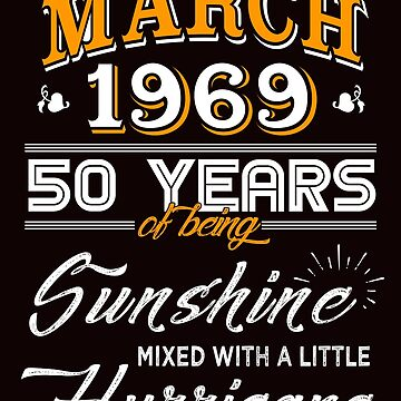 March 1969 Birthday Gifts - March 1969 Celebration Gifts - Awesome Since March 1969 by daviduy