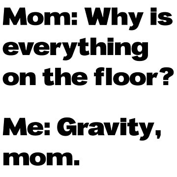 Messy Room Gravity Meme (v2) by BlueRockDesigns