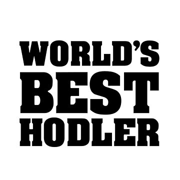 World's Best Hodler by activeyou