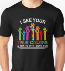 7cd0b51650a I See Your True Colors T-Shirts | Redbubble