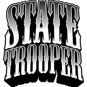 State Trooper by BlueRockDesigns