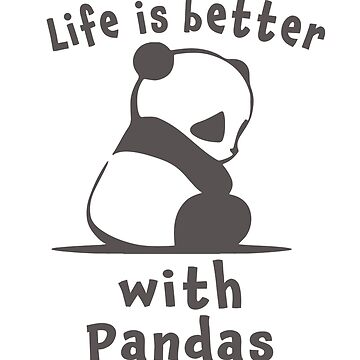 Cute Life is better with pandas gift for girls by LGamble12345